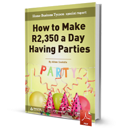 How to make R2,350 a day having parties