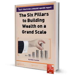 The six pillars to building wealth on a grand scale