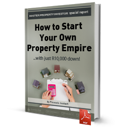 How to start your own property empire… with just R10,000 down!