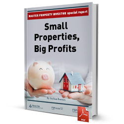Small properties, big profits